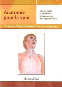 """Photographie de la première page de couverture du livre """" Anatomie pour la voix"""" de Blandine Calais-Germain et François Germain"""